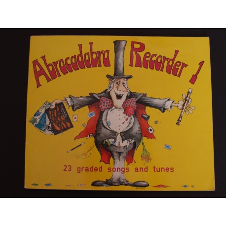 Abracadabra Recorder 1, 23 graded songs and tunes