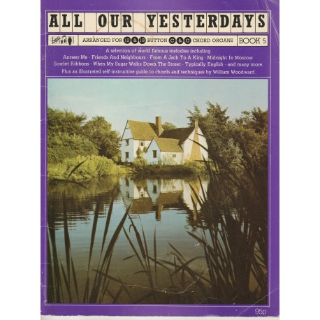 All our yesterdays Book 5 - William Woodward - for organ/accordion