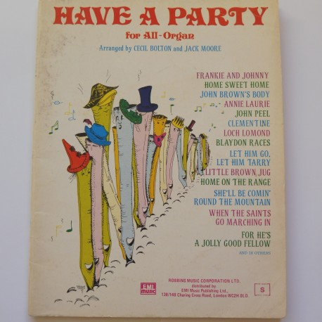 Have a party for all organs - Cecil Bolton, Jack Moore